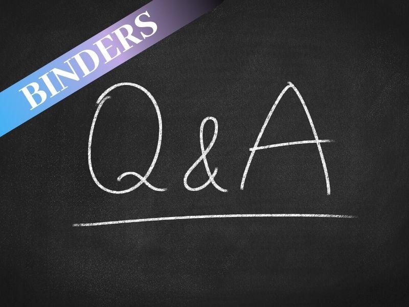 BINDERS Q A